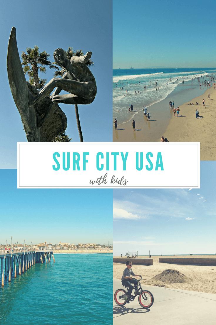 Huntington Beach with Kids ~ Huntington Beach, California (a.k.a. Surf City USA) is THE ultimate surfer town!