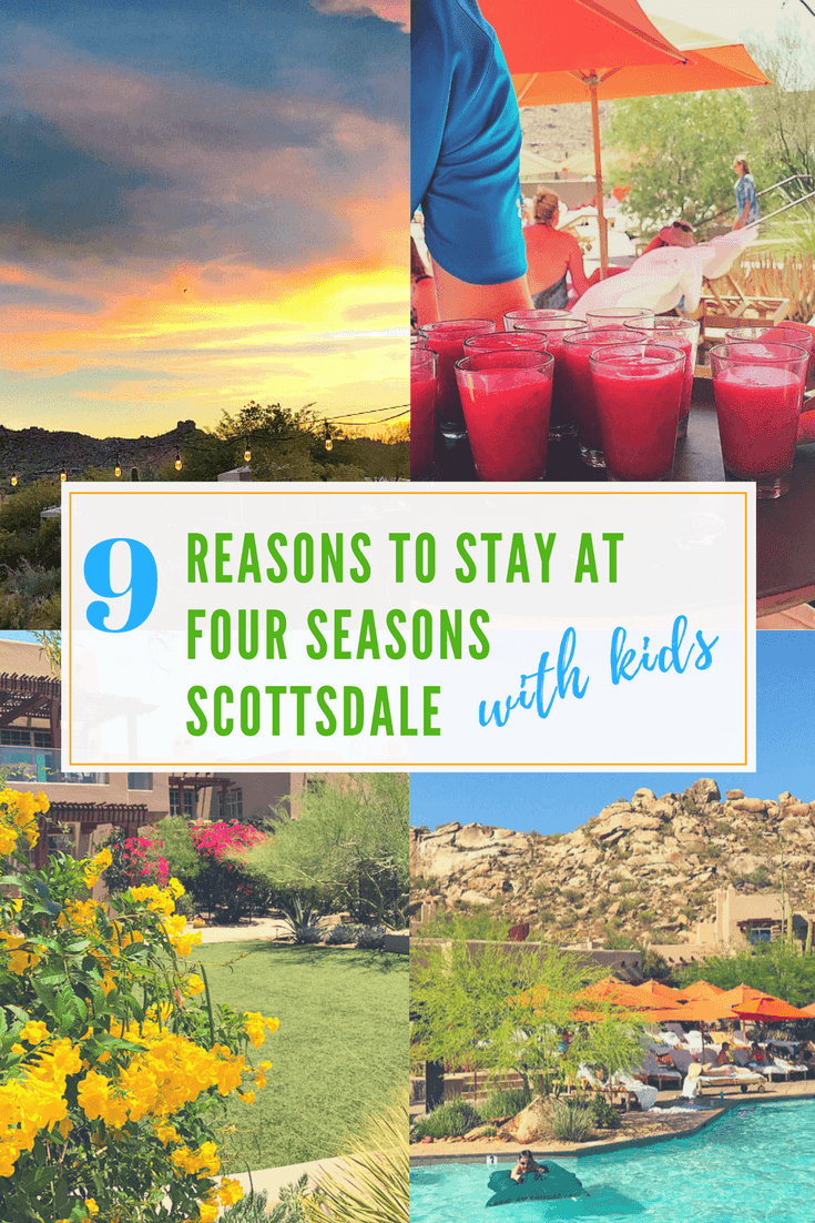 9 Reasons to Stay at Four Seasons Scottsdale with Kids ~ Where to Stay with Kids in Arizona