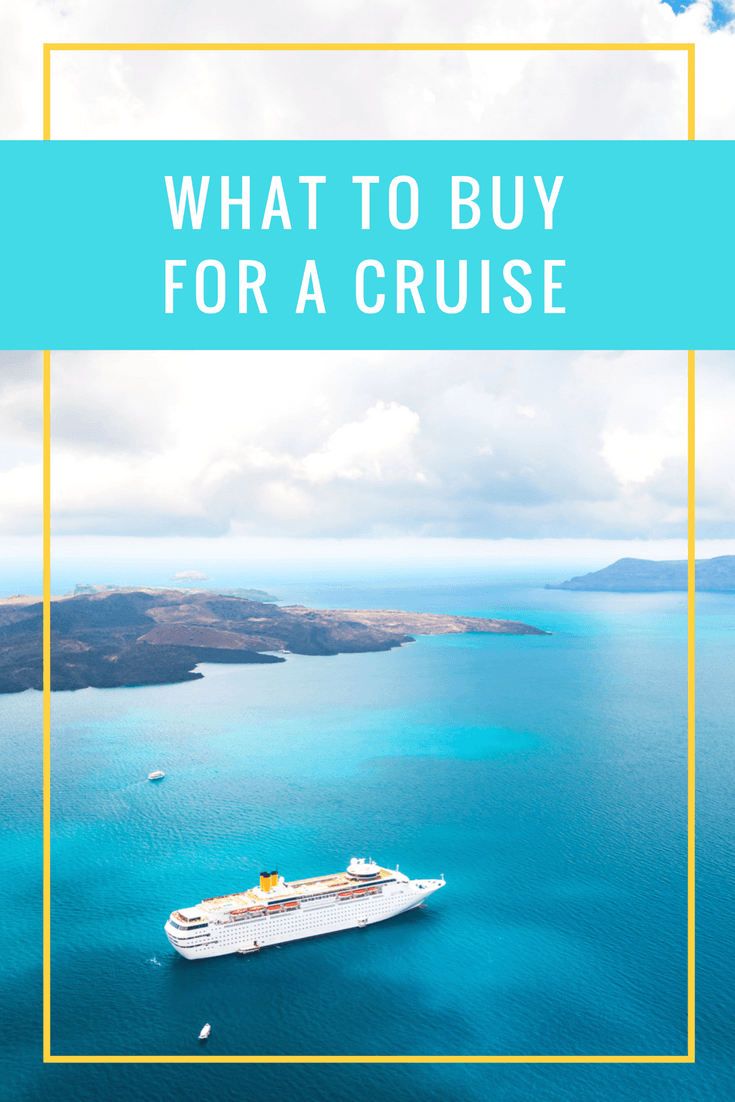 What to Buy for a Cruise to Maximize Fun & Comfort