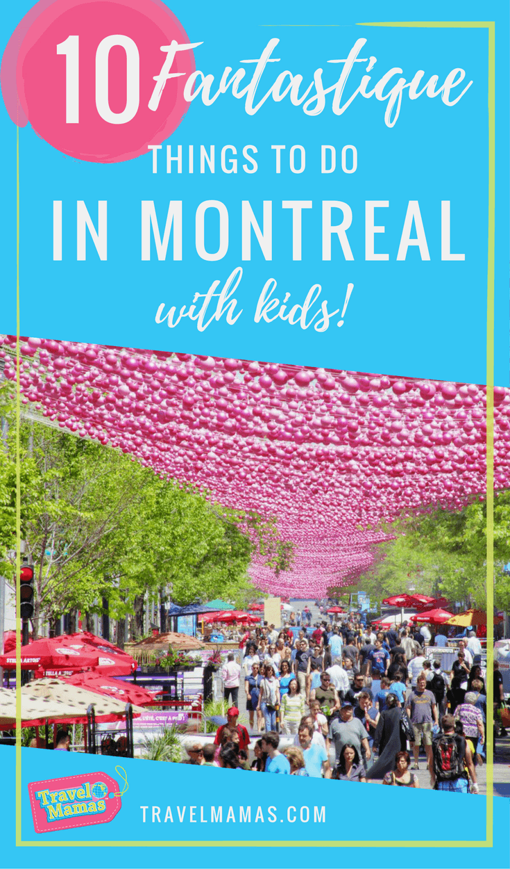 10 Fantastique Things to Do in Montreal, Canada with Kids