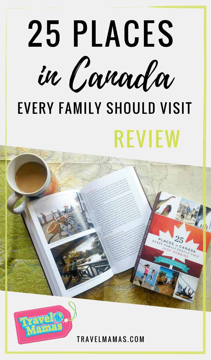 """25 Places in Canada Every Family Should Visit"" Review, Author Interview & Giveaway"