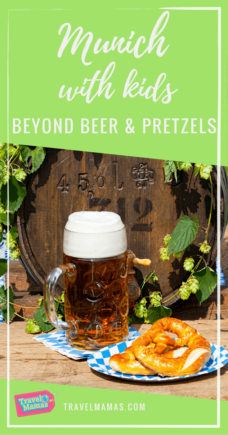 Munich with Kids ~ Beyond Beer & Pretzels