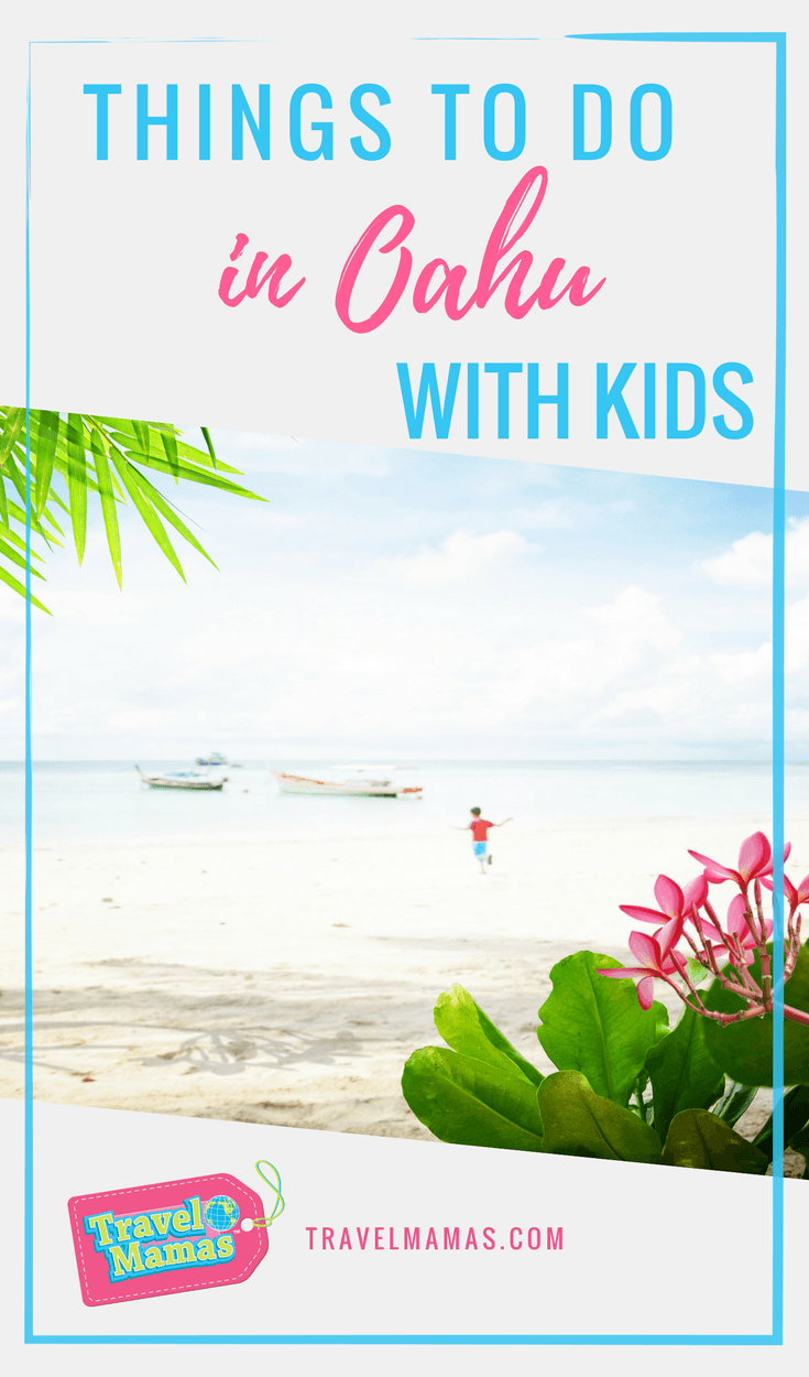 Things to do in Oahu with kids that the whole family with love
