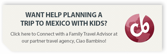 Plan a trip to Mexico City with kids with our travel partner, Ciao Bambino