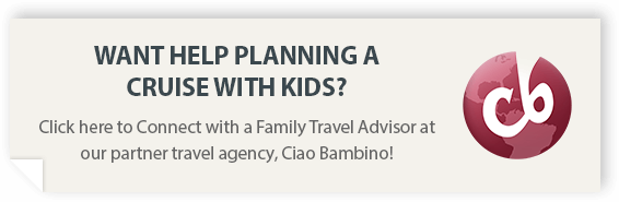 a205cc2bba2995 Get help planning a cruise with kids with our partner, Ciao Bambino