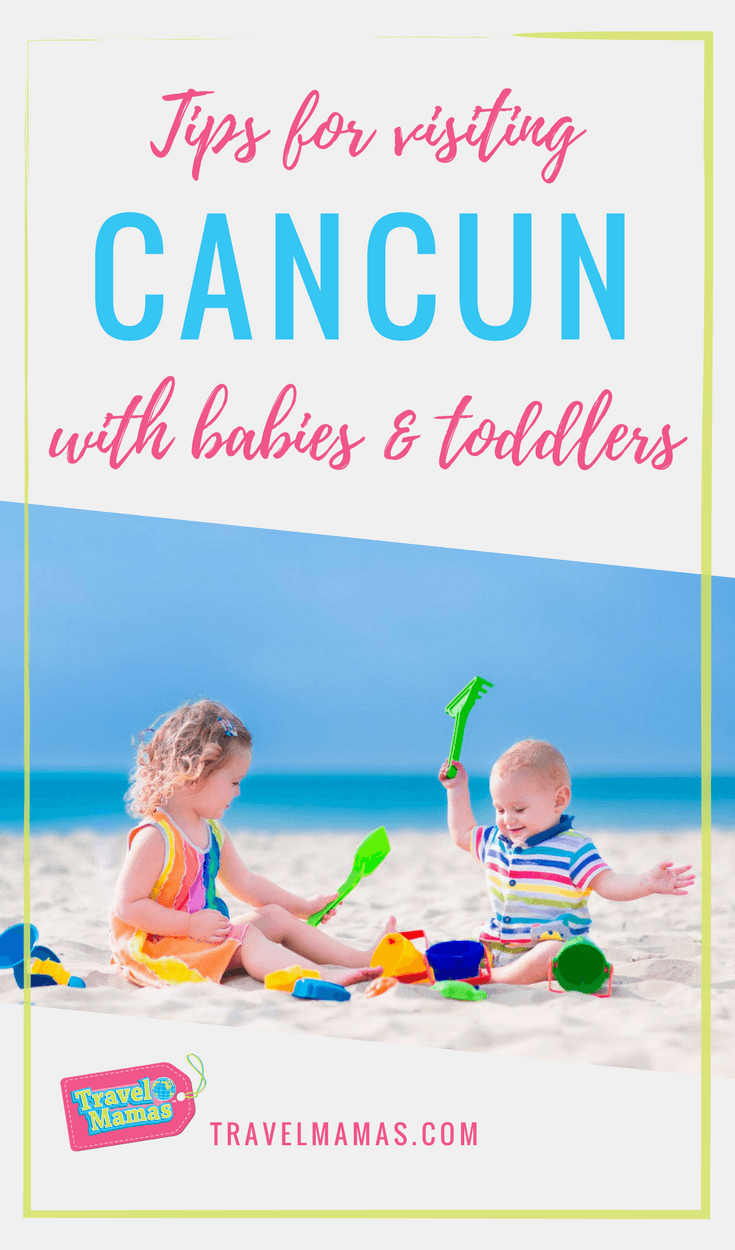 Tips for Visiting Cancun, Mexico with Babies and Toddlers