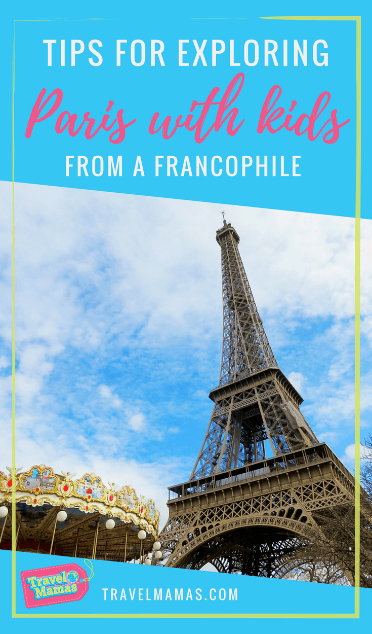 Tips for Visiting Paris with Kids from a Francophile