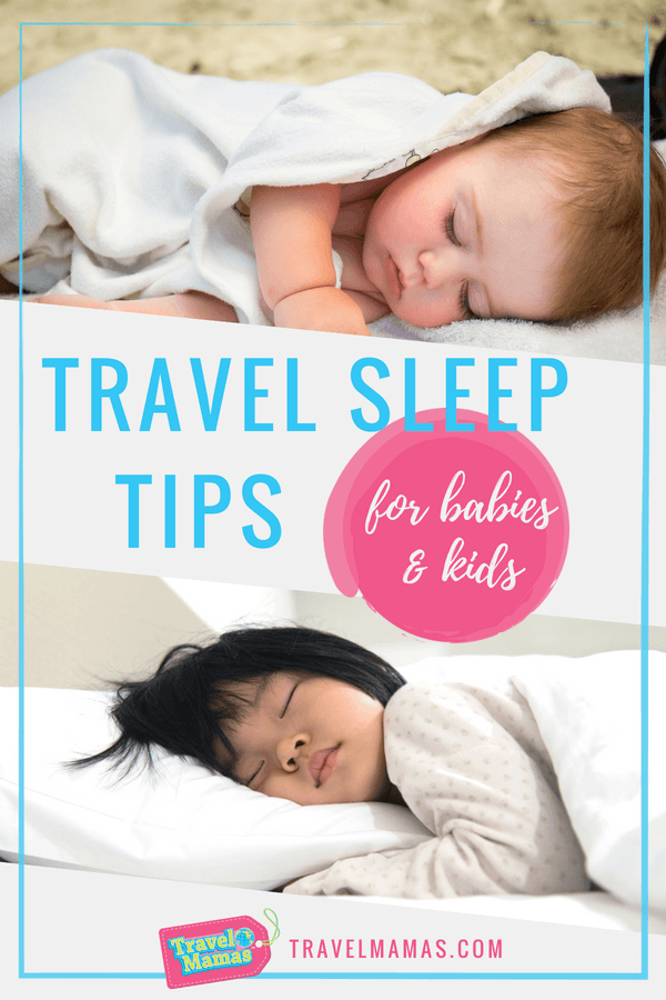 Travel Sleep Tips for Babies & Kids from a Child Sleep ...