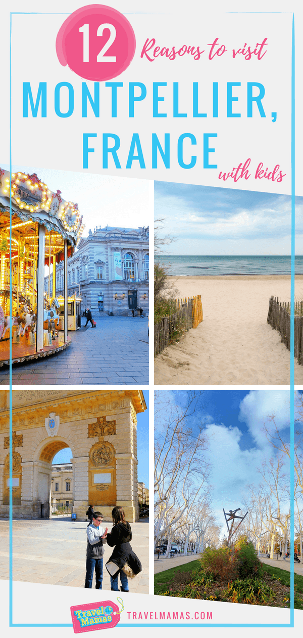 12 Reasons to visit Montpellier, France with kids
