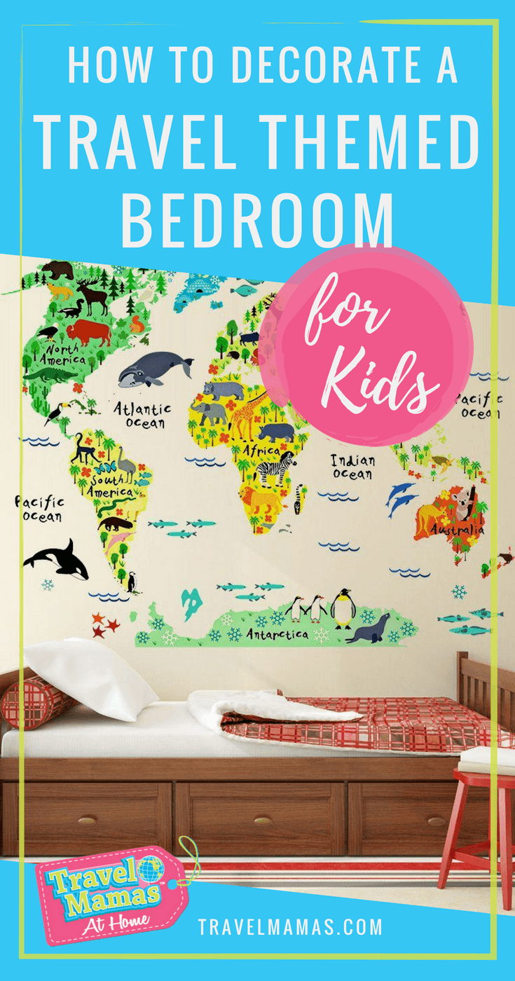 How to Decorate a Travel Themed Bedroom for Kids