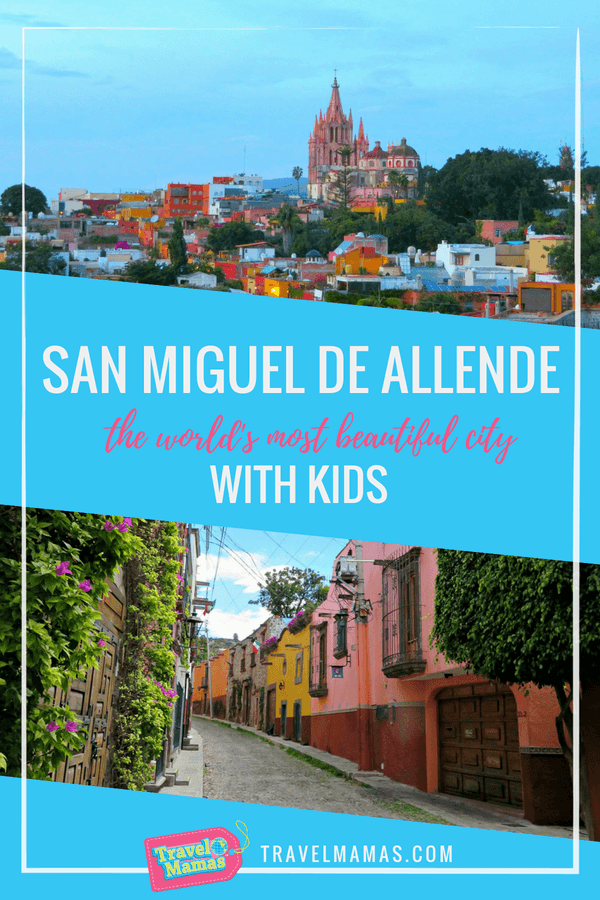 Things to do in San Miguel de Allende, Mexico with Kids