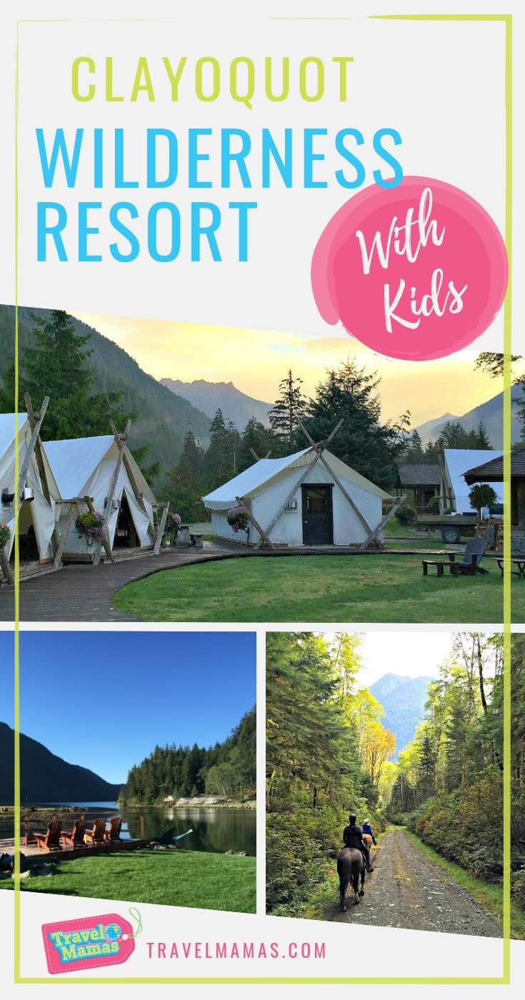 Clayoquot Wilderness Resort with Kids on Beautiful Vancouver Island in British Columbia, Canada