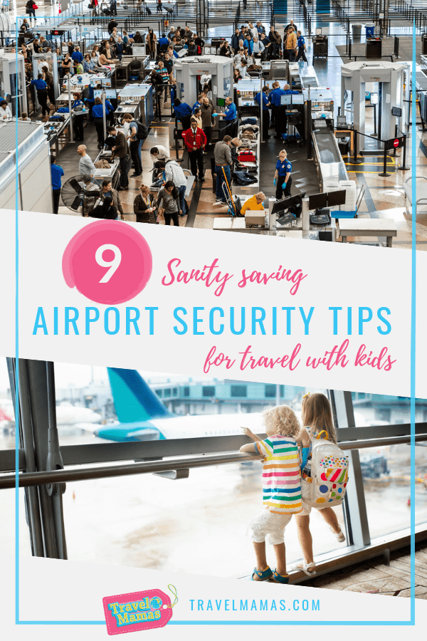 9 Sanity Saving Airport Security Tips for Travel with Kids