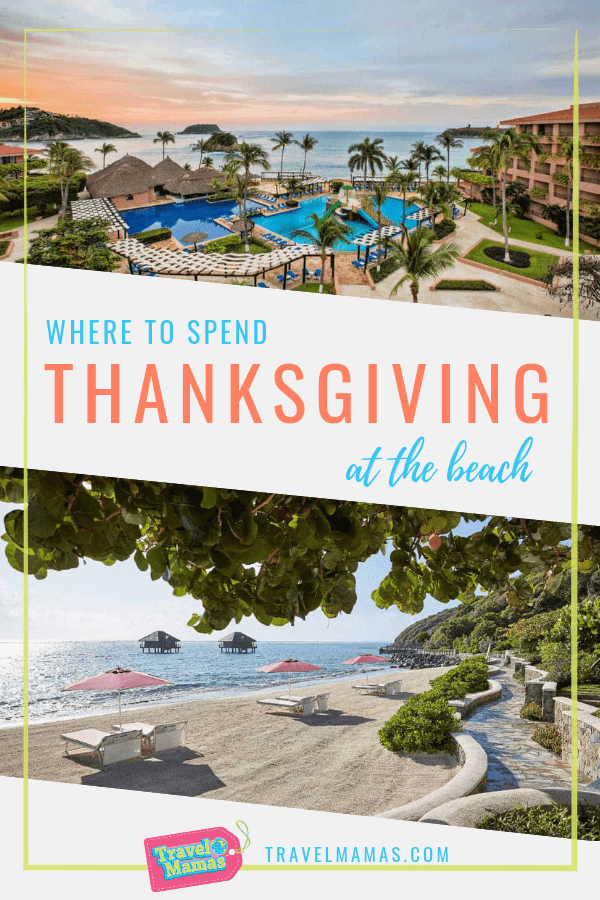 Where to Spend Thanksgiving at the Beach ~ All-Inclusive Resorts for Your Family Vacation