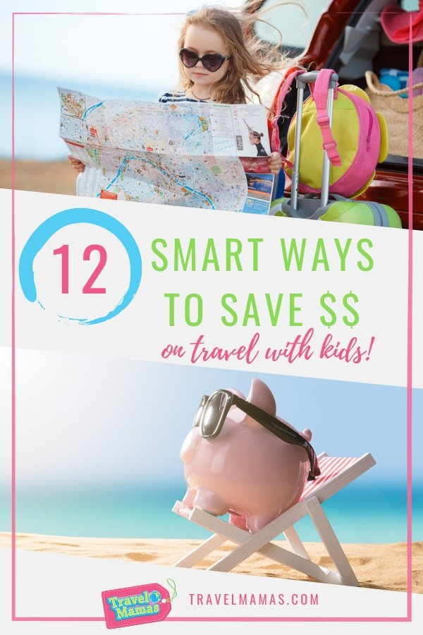 12 Smart Tips for Saving Money on Traveling with Kids