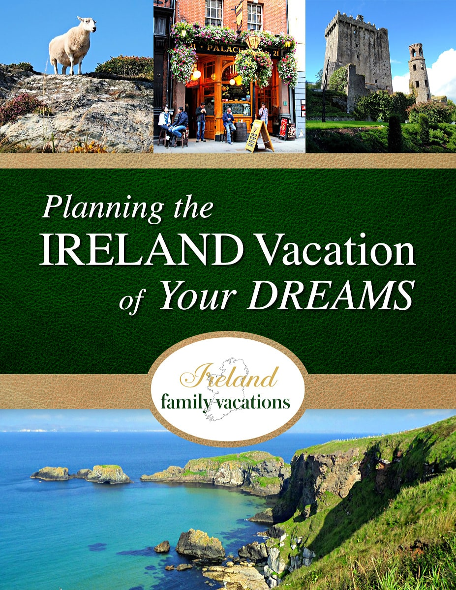 Planning the Ireland Vacation of Your Dreams