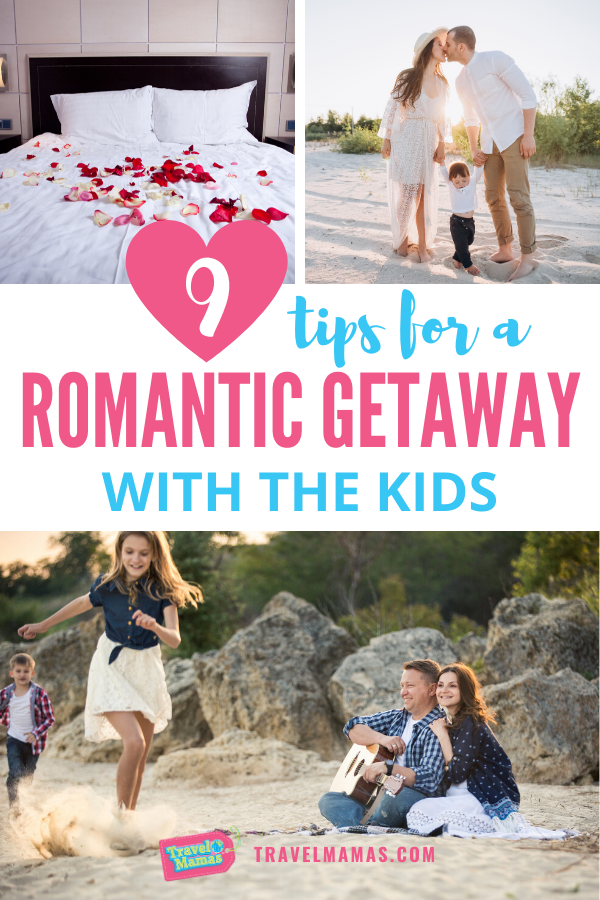 Tips for a Romantic Getaway with the Kids