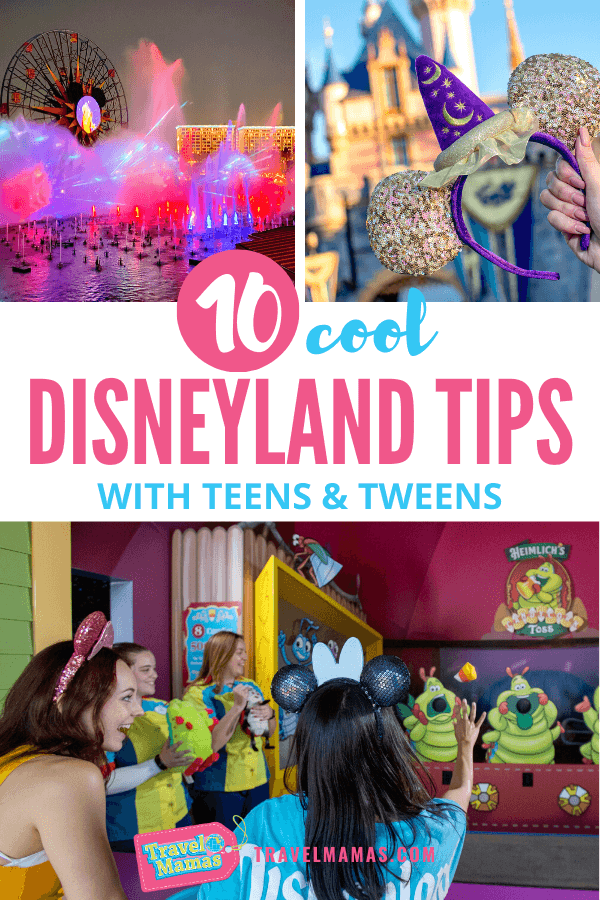 Tips for Visiting Disneyland with Teens and Tweens