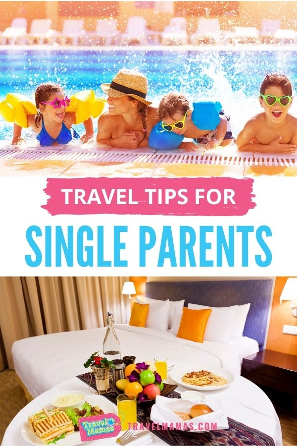 Travel Tips for Single Parent Vacations