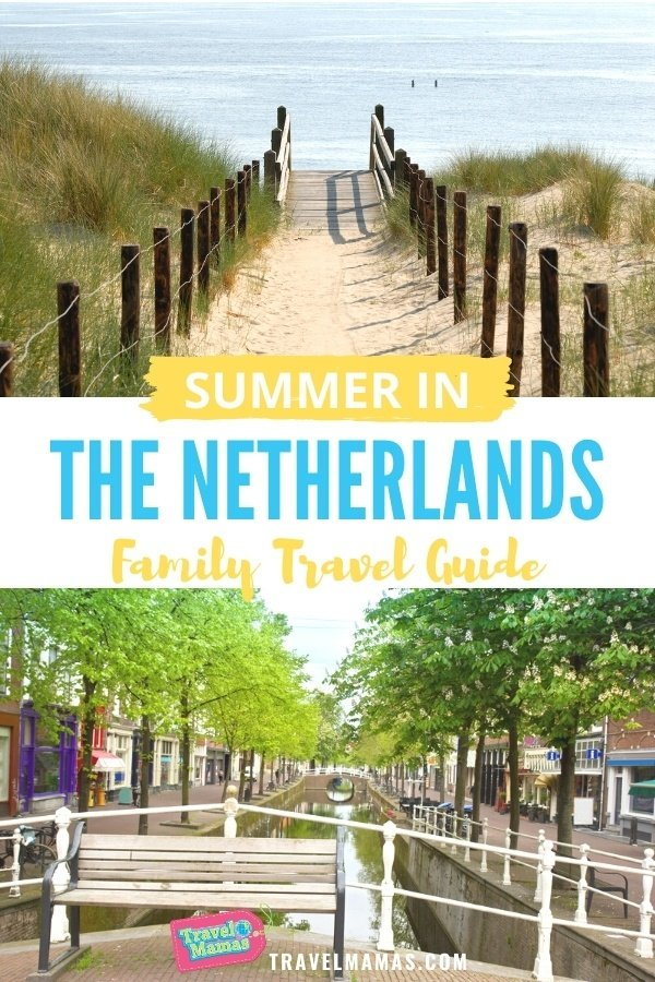 Netherlands Summer Family Vacation Guide