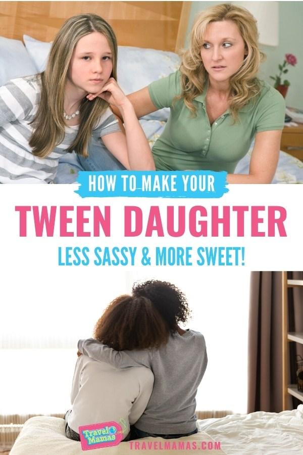 Sassy Tween Daughter Parenting Tips